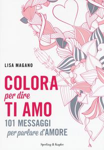 Libro Colora per dire ti amo Lisa Magano 0