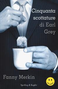 Libro Cinquanta scottature di Earl Grey Fanny Merkin