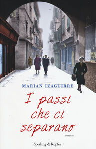 Foto Cover di I passi che ci separano, Libro di Marian Izaguirre, edito da Sperling & Kupfer
