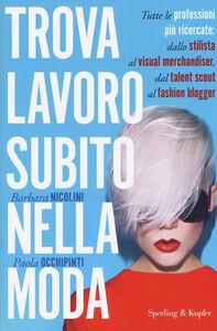 Libro Trova lavoro subito nella moda Barbara Nicolini , Paola Occhipinti
