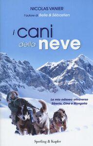 Libro I cani della neve Nicolas Vanier