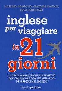 Libro Inglese per viaggiare in 21 giorni Massimo De Donno , Giacomo Navone , Luca Lorenzoni