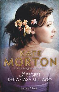 Foto Cover di I segreti della casa sul lago, Libro di Kate Morton, edito da Sperling & Kupfer