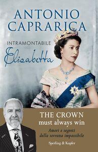 Foto Cover di Intramontabile Elisabetta, Libro di Antonio Caprarica, edito da Sperling & Kupfer