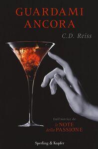Libro Guardami ancora C. D. Reiss
