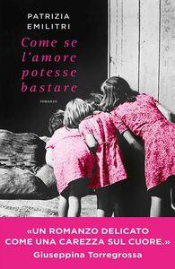 Libro Come se l'amore potesse bastare Patrizia Emilitri