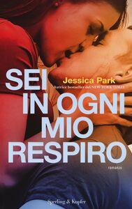 Libro Sei in ogni mio respiro Jessica Park