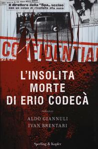 Libro L' insolita morte di Erio Codecà Aldo Giannuli , Ivan Brentari
