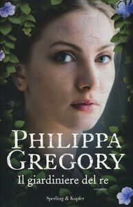 Libro Il giardiniere del re Philippa Gregory