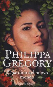 Libro Il giardino del nuovo mondo Philippa Gregory