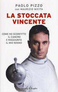 Foto Cover di La stoccata vincente, Libro di Paolo Pizzo,Maurizio Nicita, edito da Sperling & Kupfer