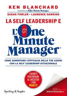 La self leadership e l'one minute manager - Ken Blanchard,Susan Fowler,Laurence Hawkins - copertina