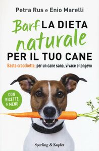 Foto Cover di Barf. La dieta naturale per il tuo cane. Basta crocchette, per un cane sano, vivace e longevo, Libro di Petra Rus,Enio Marelli, edito da Sperling & Kupfer