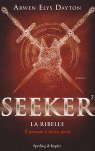 Libro La ribelle. Seeker. Vol. 2 Arwen Elys Dayton