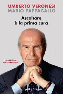 Libro Ascoltare è la prima cura Umberto Veronesi , Mario Pappagallo