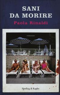 Sani da morire - Rinaldi Paola - wuz.it