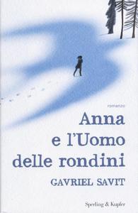 Libro Anna e l'uomo delle rondini Gavriel Savit