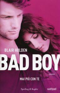 Libro Mai più con te. Bad boy Blair Holden