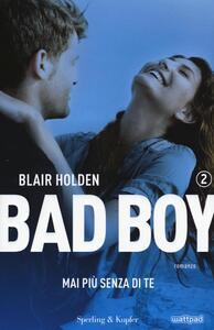 Mai più senza di te. Bad boy. Vol. 2