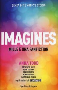 Libro Imagines. Mille e una fanfiction Anna Todd