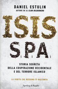 Libro Isis S.p.a. Daniel Estulin 0