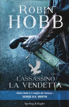 L' assassino. La vendetta - Robin Hobb - copertina