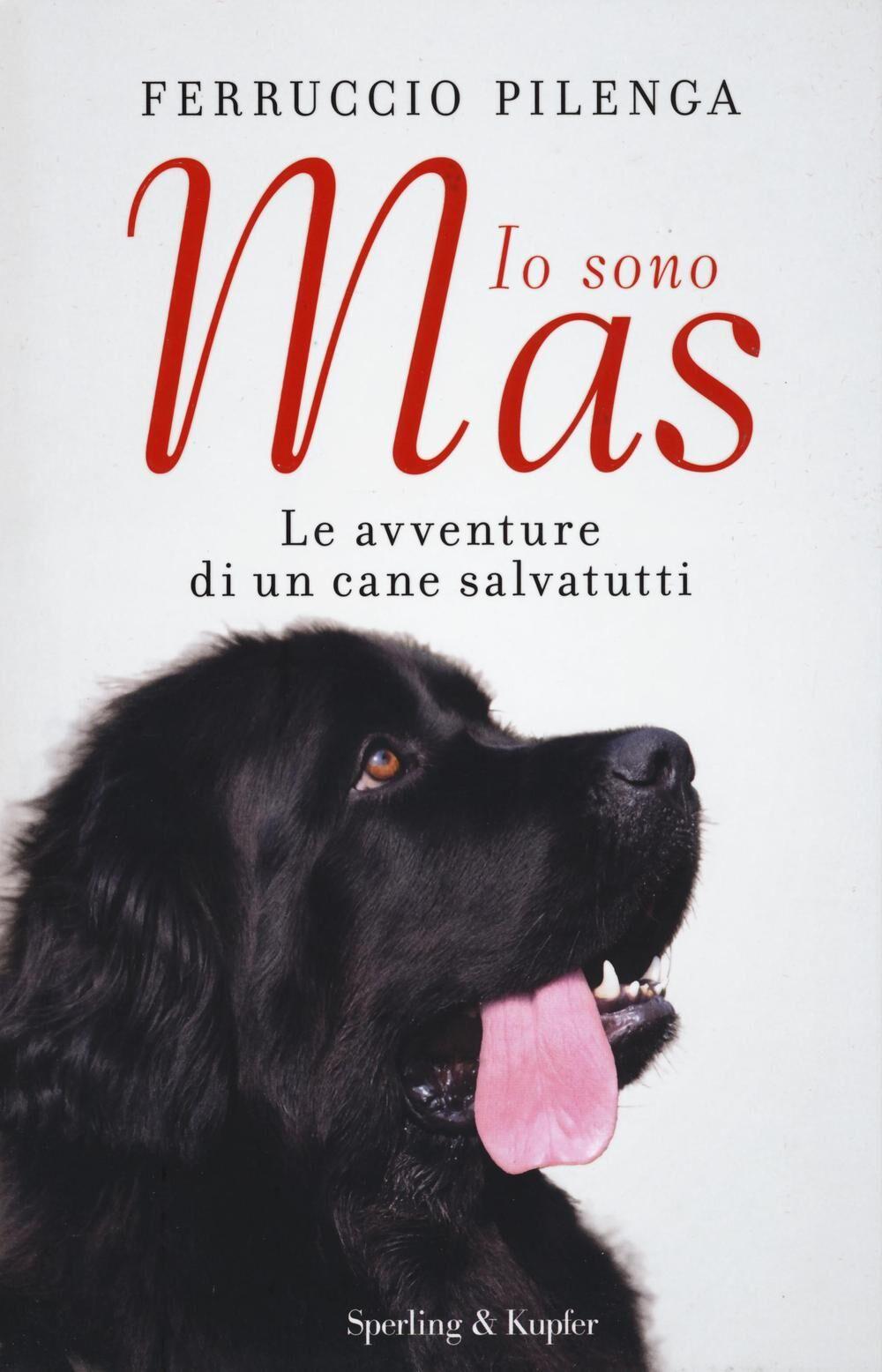 Io sono Mas. Le avventure di un cane salvatutti