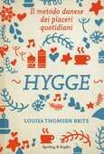 Libro Hygge. Il metodo danese dei piaceri quotidiani Louisa Thomsen Brits