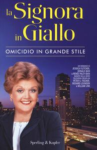 Libro La signora in giallo. Omicidio in grande stile Jessica Fletcher , Donald Bain , Renée Paley-Bain
