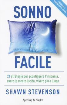 Sonno facile. 21 strategie per sconfiggere linsonnia, avere la mente lucida, vivere più a lungo.pdf