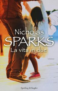 Libro La vita in due Nicholas Sparks