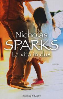 La vita in due - Nicholas Sparks - copertina