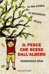 Il Il pesce che scese dall'albero - Riva Francesco - wuz.it