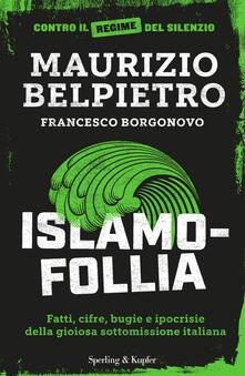 Camfeed.it Islamofollia. Fatti, cifre, bugie e ipocrisie della gioiosa sottomissione italiana Image