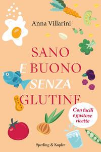 Libro Sano e buono senza glutine Anna Villarini