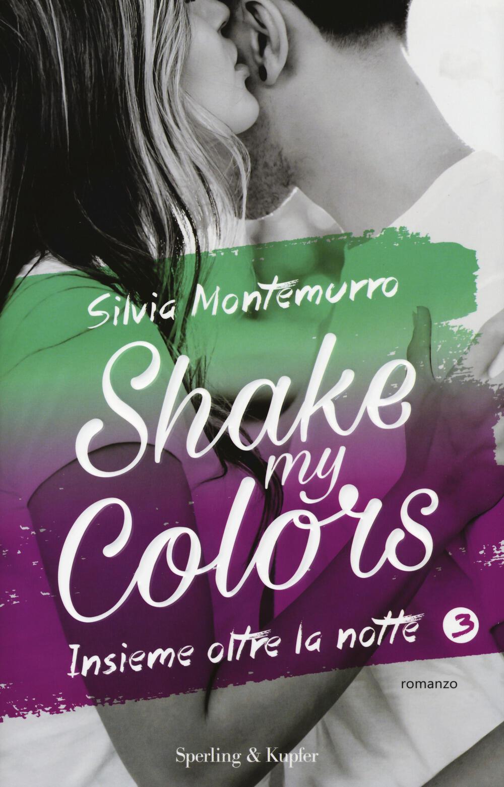 Shake my Colors: 1. La mia luce sei tu