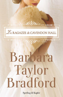 Le ragazze di Cavendon Hall - Barbara Taylor Bradford - copertina