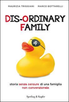 Parcoarenas.it Dis-ordinary family. Storia senza censure di una famiglia non convenzionale Image