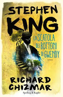 La scatola dei bottoni di Gwendy - Stephen King,Richard Chizmar - copertina