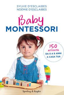 Ilmeglio-delweb.it Baby Montessori. 150 attività da 0 a 6 anni a casa tua Image