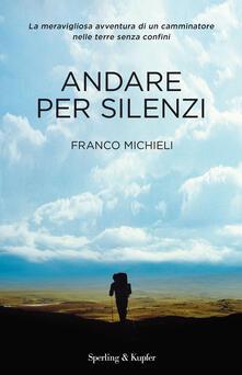 Andare per silenzi - Franco Michieli - copertina