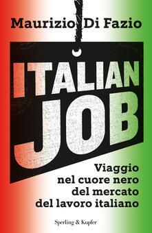 Voluntariadobaleares2014.es Italian job. Viaggio nel cuore nero del mercato del lavoro italiano Image
