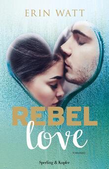 Listadelpopolo.it Rebel love. Ediz. italiana Image