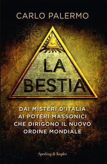 Ipabsantonioabatetrino.it La bestia. Dai misteri d'Italia ai poteri massonici che dirigono il nuovo ordine mondiale Image