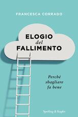 Libro Elogio del fallimento. Perché sbagliare fa bene Francesca Corrado
