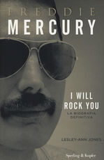 Libro Freddie Mercury. I will rock you. La biografia definitiva Lesley-Ann Jones