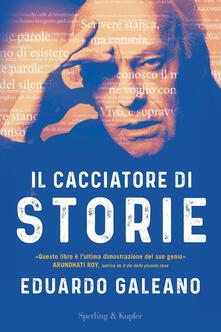 Il cacciatore di storie - Eduardo Galeano - copertina