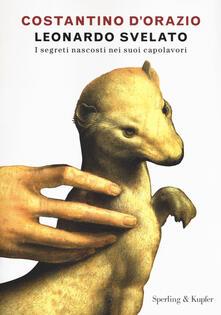 Leonardo svelato. I segreti nascosti nei suoi capolavori.pdf