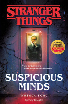 Warholgenova.it Suspicious Minds. Il primo romanzo ufficiale di Stranger Things Image