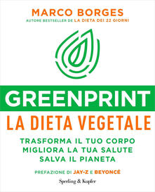 Adiaphora.it Greenprint, la dieta vegetale. Trasforma il tuo corpo, migliora la tua salute, salva il pianeta Image